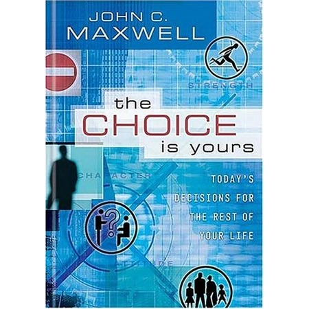 the-choice-is-yours-john-c-maxwell_1